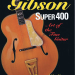 THE Gibson SUPER 400 Art of the Fine Guitar PB A