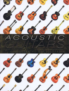 ACOUSTIC GUITARS THE ILLUSTRATED ENCYCLOPEDIA PB A